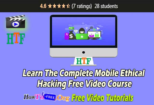 Learn The Complete Mobile Ethical Hacking Free Video Course