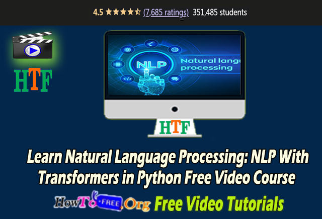 Learn Natural Language Processing: NLP With  Transformers in Python Free Video Course