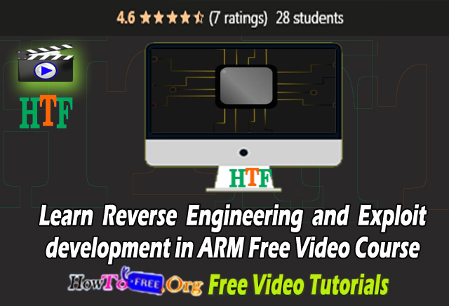 Learn Reverse Engineering and Exploit development in ARM Free Video Course