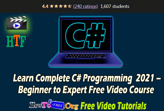 Learn Complete C# Programming  2021 – Beginner to Expert Free Video Course