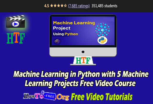 Machine Learning in Python with 5 Machine Learning Projects Free Video Course
