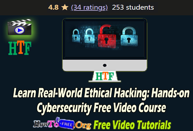 Learn Real-World Ethical Hacking: Hands-on Cyber-security Free Video Course