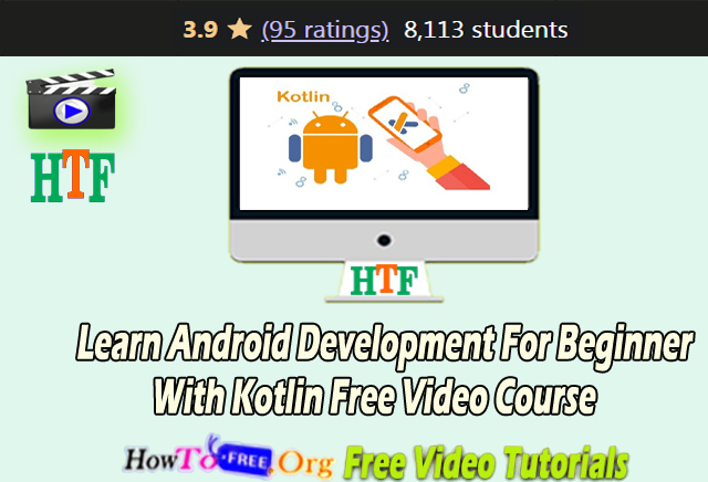 Learn Android Development For Beginner With Kotlin Free Video Course