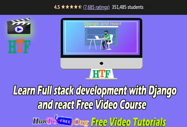 Learn Full-stack development with Django and react Free Video Course