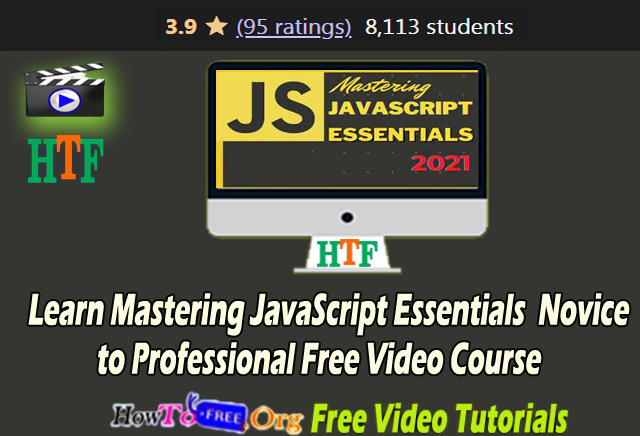 Learn Mastering JavaScript Essentials Novice to Professional Free Video Course