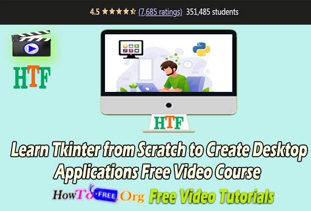 Learn Tkinter from Scratch to Create Desktop Applications Free Video Course