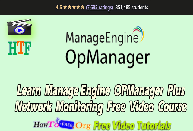 Learn ManageEngine OPManager Plus Network Monitoring Free Video  Course